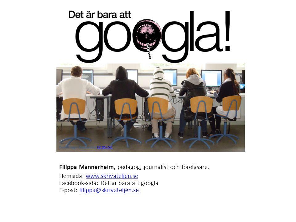 Filippa Mannerheim, pedagog, journalist och föreläsare. Hemsida: www.skrivateljen.se Facebook-sida: Det är bara att googla E-post: filippa@skrivatelje