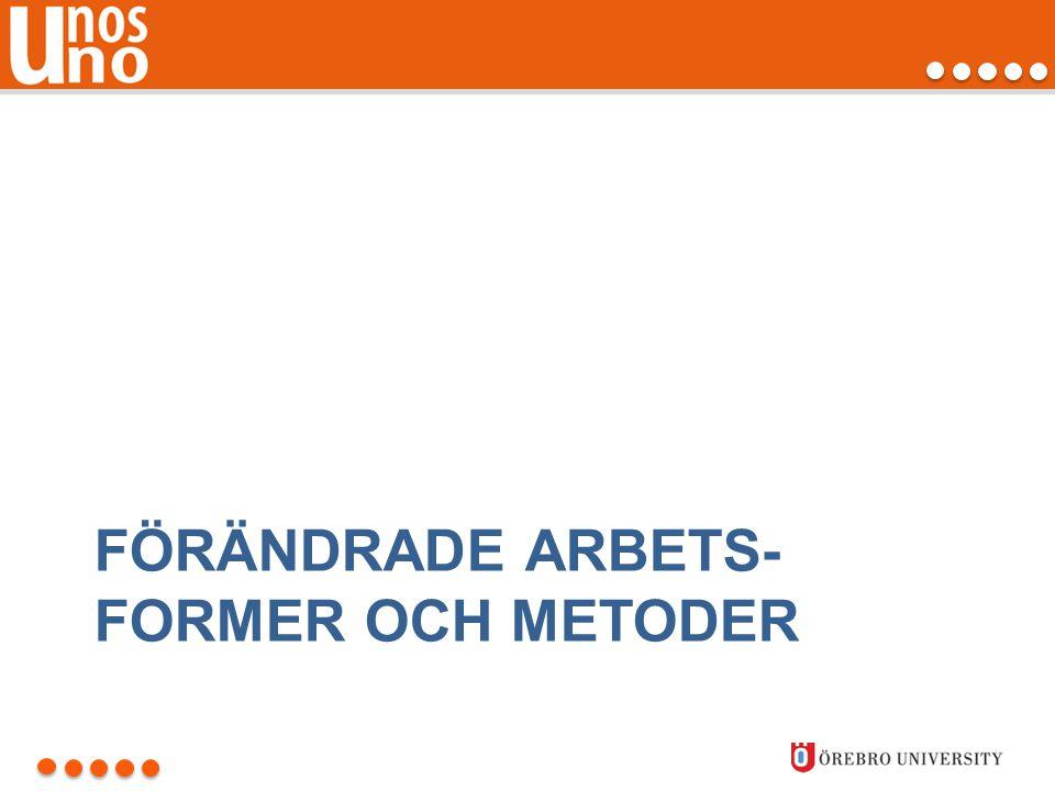 FÖRÄNDRADE ARBETS- FORMER OCH METODER