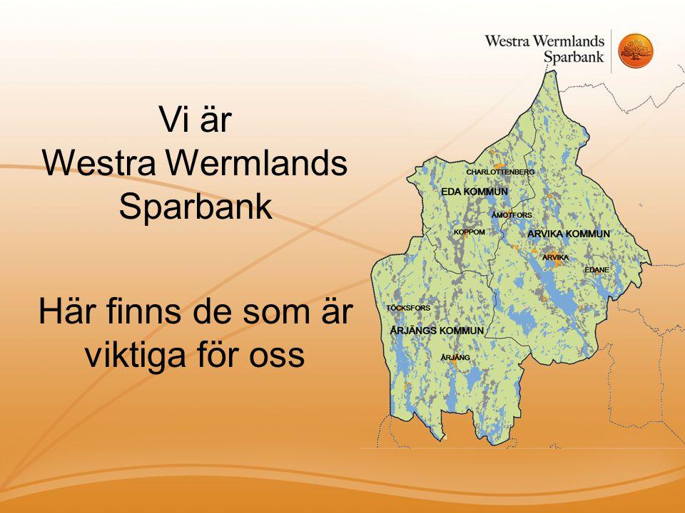 Vi är Westra Wermlands Sparbank Här finns de som är viktiga för oss