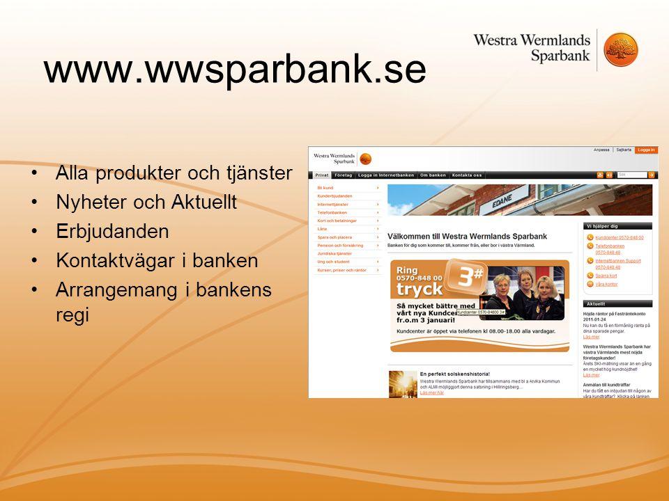 www.wwsparbank.se •Alla produkter och tjänster •Nyheter och Aktuellt •Erbjudanden •Kontaktvägar i banken •Arrangemang i bankens regi