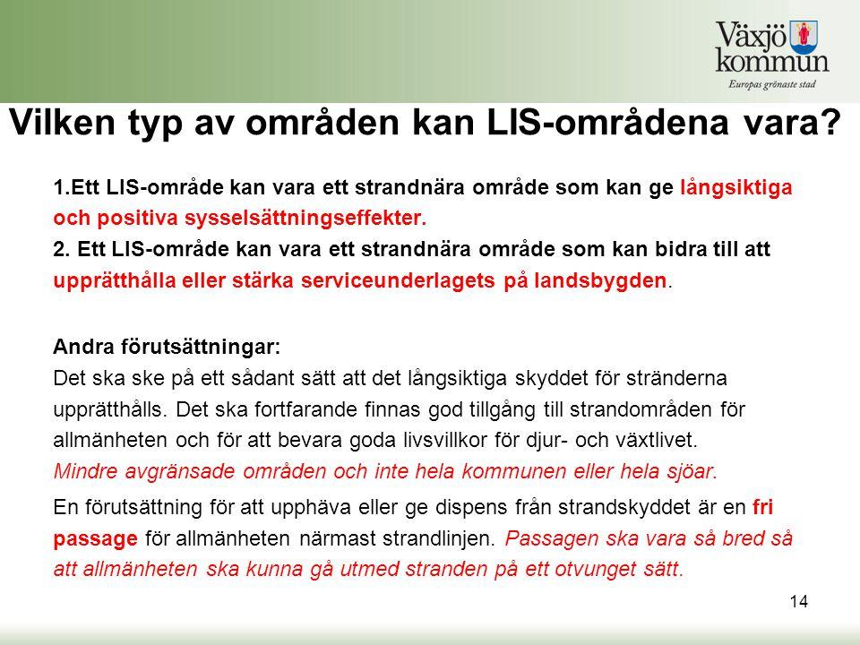 Vilken typ av områden kan LIS-områdena vara? 1.Ett LIS-område kan vara ett strandnära område som kan ge långsiktiga och positiva sysselsättningseffekt