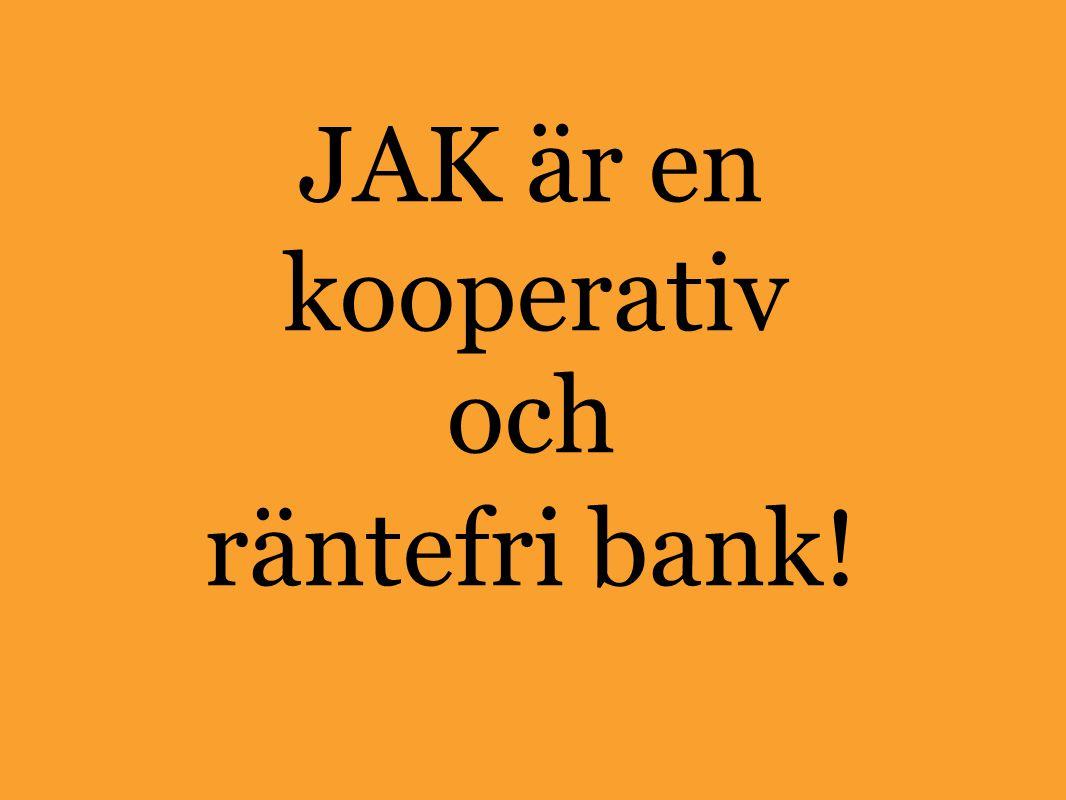 JAKären kooperativ och räntefribank!