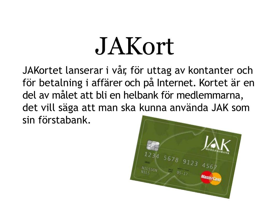 JAKort JAKortet lanserar i vår, för uttag av kontanter och för betalning i affärer och på Internet.