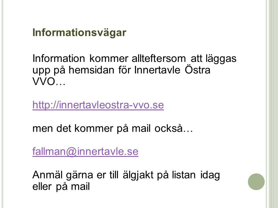 Information kommer allteftersom att läggas upp på hemsidan för Innertavle Östra VVO… http://innertavleostra-vvo.se men det kommer på mail också… fallm