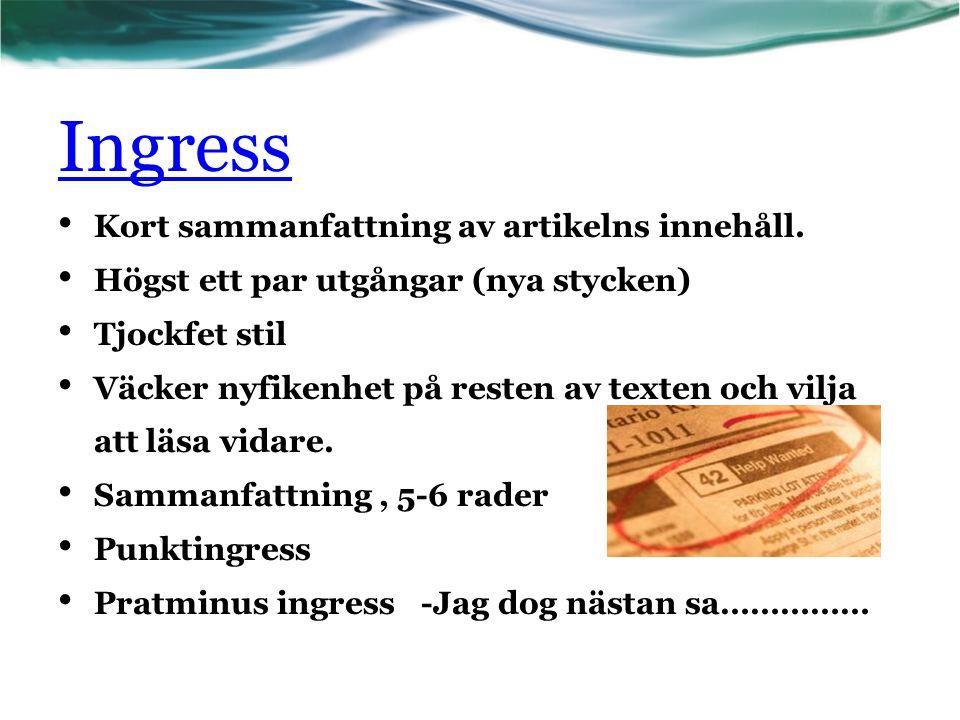 http://www.mediekompass.se/arkiv/ung/vad-du-maste-veta-om-medier/olika-slags-texter http://www.mediekompass.se/arkiv/ung/vad-du-maste-veta-om-medier/olika-slags-texter Krönika Krönikor skrivs ofta i mer lättsam och personlig ton, gärna med syftet att roa läsarna.