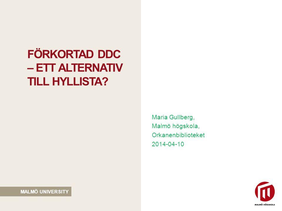 FÖRKORTAD DDC – ETT ALTERNATIV TILL HYLLISTA.