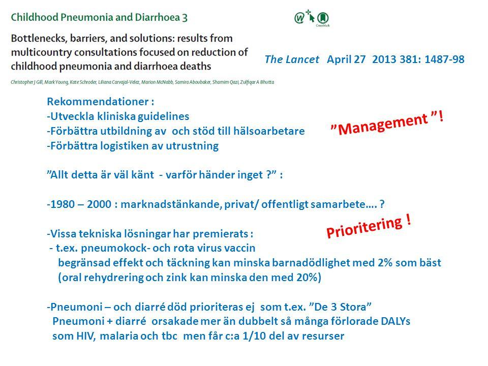 The Lancet April 27 2013 381: 1487-98 Rekommendationer : -Utveckla kliniska guidelines -Förbättra utbildning av och stöd till hälsoarbetare -Förbättra logistiken av utrustning Allt detta är väl känt - varför händer inget ? : -1980 – 2000 : marknadstänkande, privat/ offentligt samarbete….
