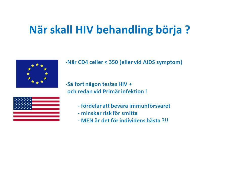 När skall HIV behandling börja .