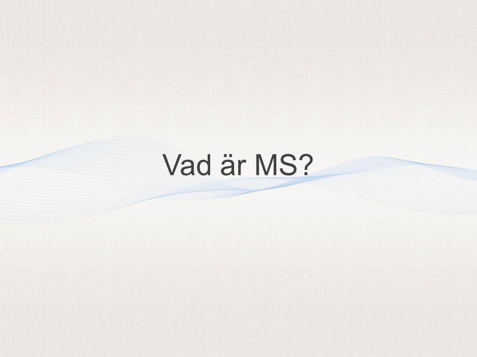 Vad är MS?