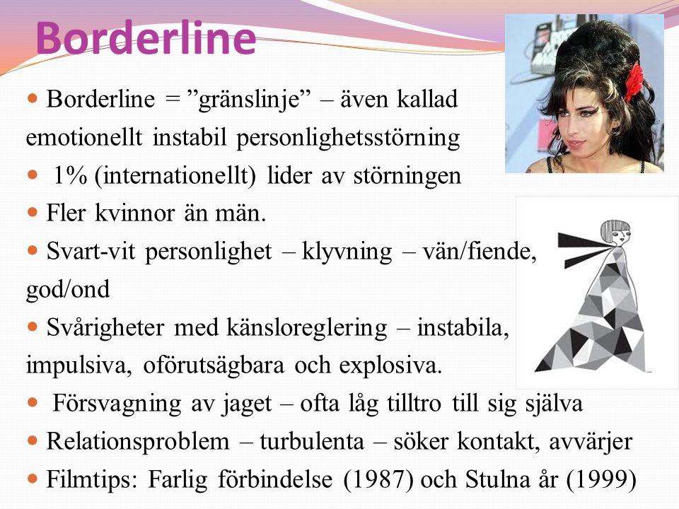 """Borderline  Borderline = """"gränslinje"""" – även kallad emotionellt instabil personlighetsstörning  1% (internationellt) lider av störningen  Fler kvin"""