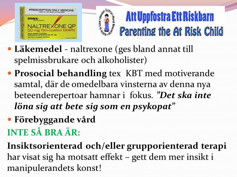  Läkemedel - naltrexone (ges bland annat till spelmissbrukare och alkoholister)  Prosocial behandling tex KBT med motiverande samtal, där de omedelb