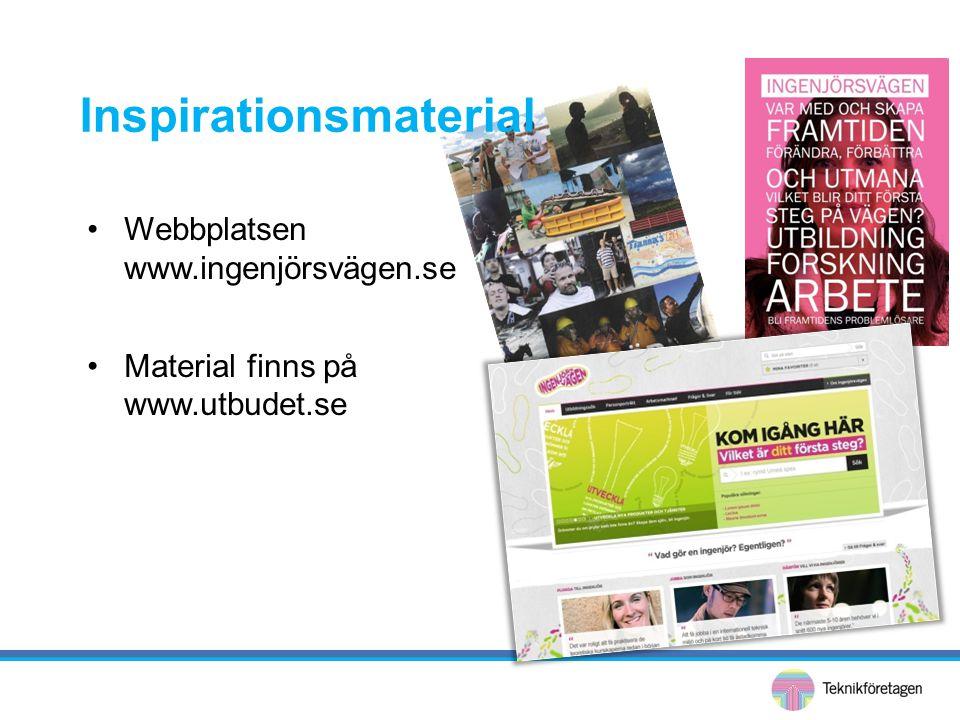 Inspirationsmaterial •Webbplatsen www.ingenjörsvägen.se •Material finns på www.utbudet.se