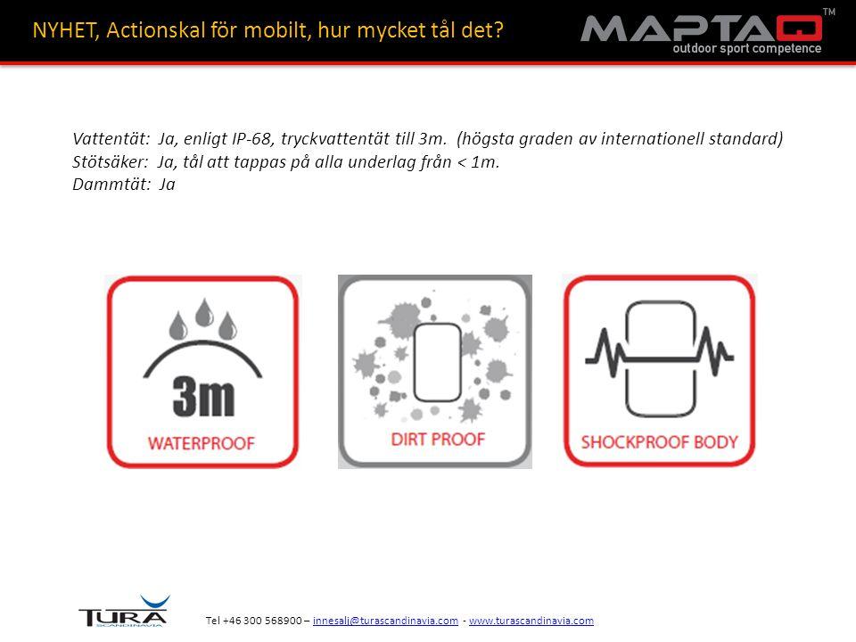 Tel +46 300 568900 – innesalj@turascandinavia.com - www.turascandinavia.cominnesalj@turascandinavia.comwww.turascandinavia.com NYHET, Actionskal för mobilt, passar vad.