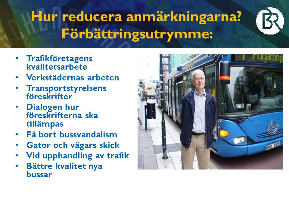 Mål för busstrafikbranschen i VG län, till 1 januari 2014 ska (gäller bussar >3,5 ton totalvikt): • Minst 70 procent av kontrollbesiktigade bussar vara godkända utan anmärkningar • Minst 90 procent av kontrollbesiktigade bussar vara utan anmärkningar på kommunikationssystem • Det vara minst 50 procent färre anmärkningar vid Polisens flygande inspektioner, jämfört med 2011, på funktioner på bussarna som kan påverkas av trafikföretagen (ej orsakade av vandaler)