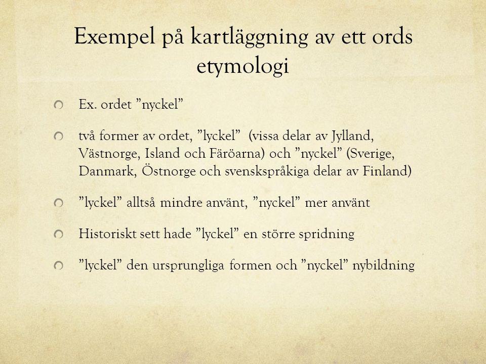 """Exempel på kartläggning av ett ords etymologi Ex. ordet """"nyckel"""" två former av ordet, """"lyckel"""" (vissa delar av Jylland, Västnorge, Island och Färöarna"""