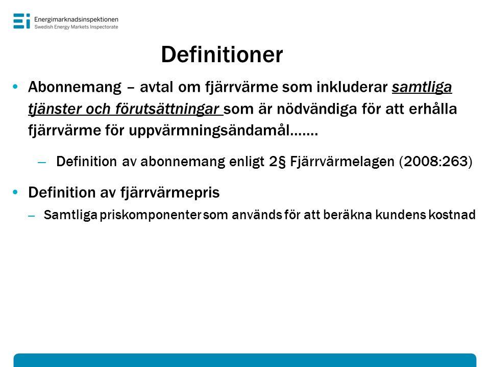 Definitioner •Abonnemang – avtal om fjärrvärme som inkluderar samtliga tjänster och förutsättningar som är nödvändiga för att erhålla fjärrvärme för u