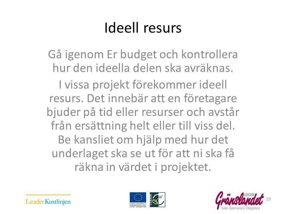 Ideell resurs Gå igenom Er budget och kontrollera hur den ideella delen ska avräknas.