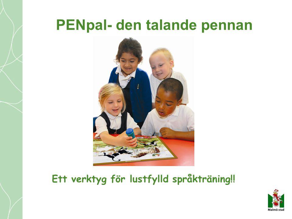 Vad är PENpal.•Ett verktyg som gör det möjligt att synliggöra barnens alla språk i förskolan.