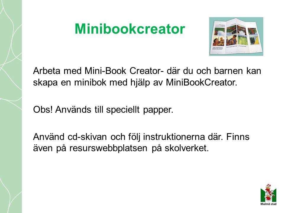 Minibookcreator Arbeta med Mini-Book Creator- där du och barnen kan skapa en minibok med hjälp av MiniBookCreator. Obs! Används till speciellt papper.