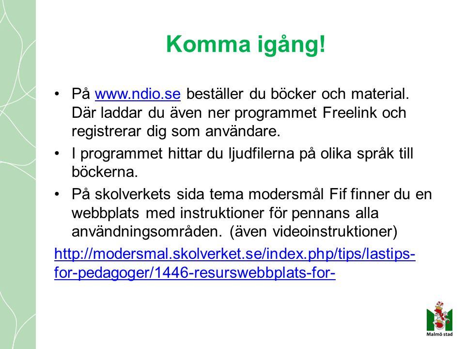 Komma igång! •På www.ndio.se beställer du böcker och material. Där laddar du även ner programmet Freelink och registrerar dig som användare.www.ndio.s