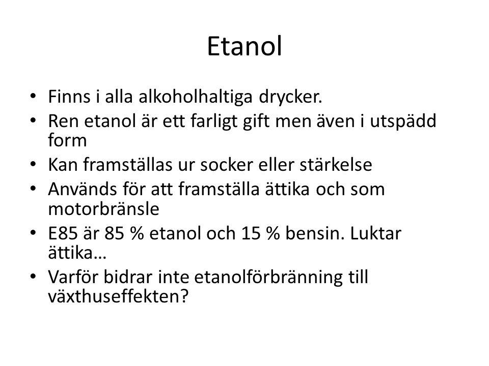 Etanol • Finns i alla alkoholhaltiga drycker. • Ren etanol är ett farligt gift men även i utspädd form • Kan framställas ur socker eller stärkelse • A