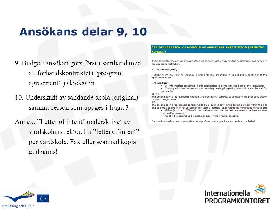 """9. Budget: ansökan görs först i samband med att förhandskontraktet (""""pre-grant agreement"""" ) skickas in 10. Underskrift av sändande skola (original) sa"""