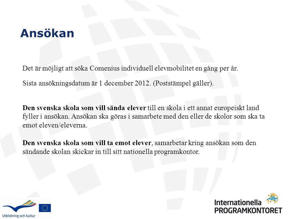 Det är möjligt att söka Comenius individuell elevmobilitet en gång per år. Sista ansökningsdatum är 1 december 2012. (Poststämpel gäller). Den svenska
