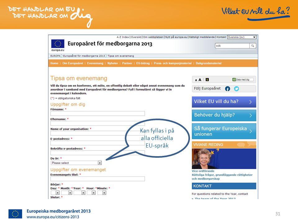 Kan fyllas i på alla officiella EU-språk 31