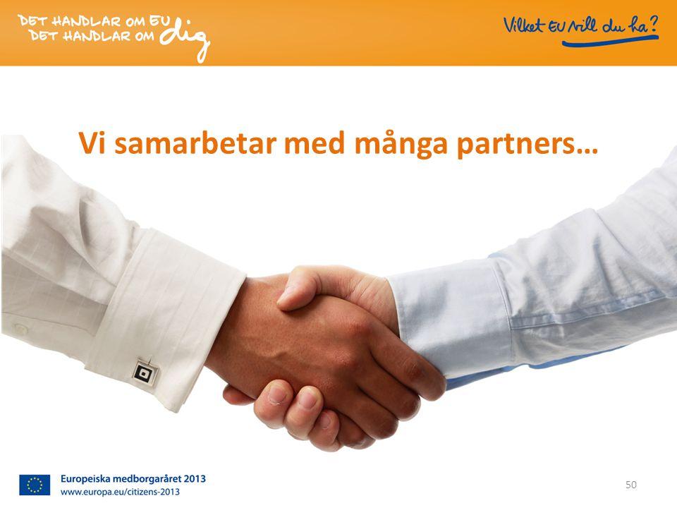 Vi samarbetar med många partners… 50
