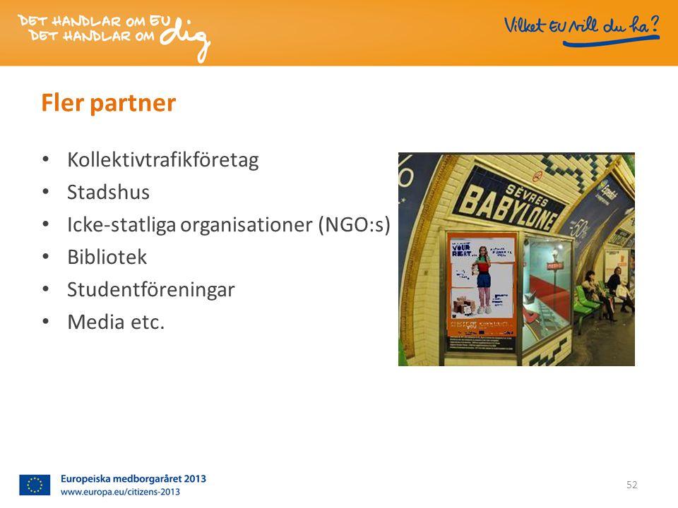 Fler partner • Kollektivtrafikföretag • Stadshus • Icke-statliga organisationer (NGO:s) • Bibliotek • Studentföreningar • Media etc.