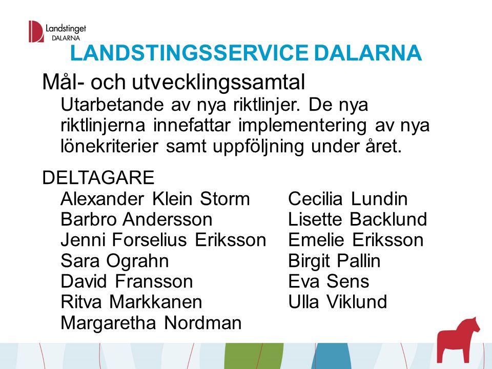 LANDSTINGSSERVICE DALARNA Mål- och utvecklingssamtal Utarbetande av nya riktlinjer. De nya riktlinjerna innefattar implementering av nya lönekriterier