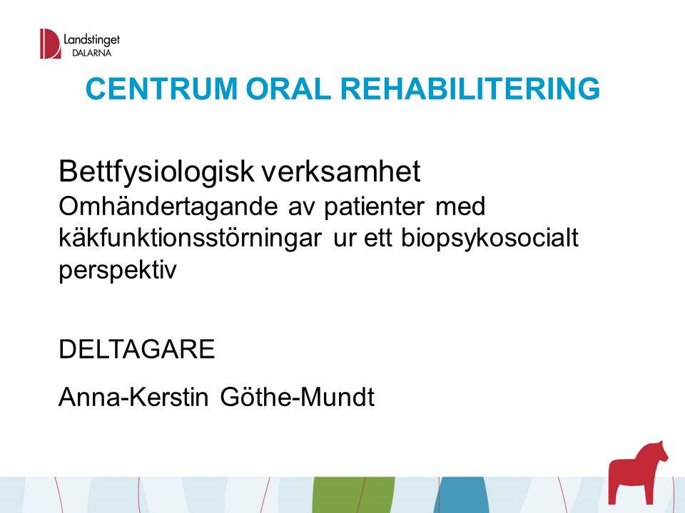 CENTRUM ORAL REHABILITERING Bettfysiologisk verksamhet Omhändertagande av patienter med käkfunktionsstörningar ur ett biopsykosocialt perspektiv DELTA