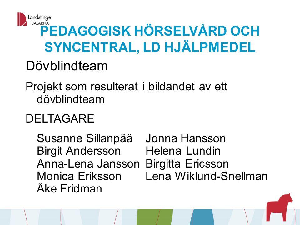 PEDAGOGISK HÖRSELVÅRD OCH SYNCENTRAL, LD HJÄLPMEDEL Dövblindteam Projekt som resulterat i bildandet av ett dövblindteam DELTAGARE Susanne SillanpääJon