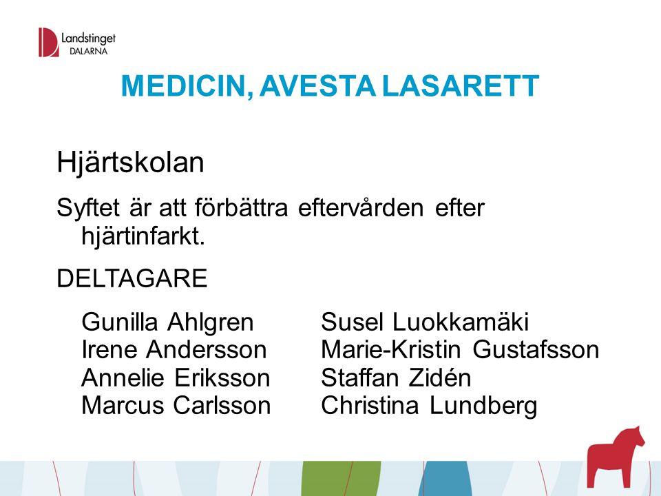 MEDICIN, AVESTA LASARETT Hjärtskolan Syftet är att förbättra eftervården efter hjärtinfarkt. DELTAGARE Gunilla AhlgrenSusel Luokkamäki Irene Andersson