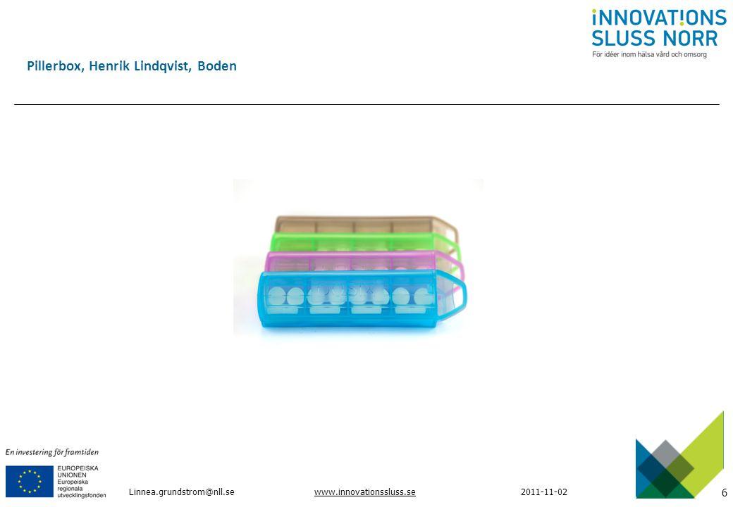 6 www.innovationssluss.se2011-11-02 Linnea.grundstrom@nll.se Pillerbox, Henrik Lindqvist, Boden