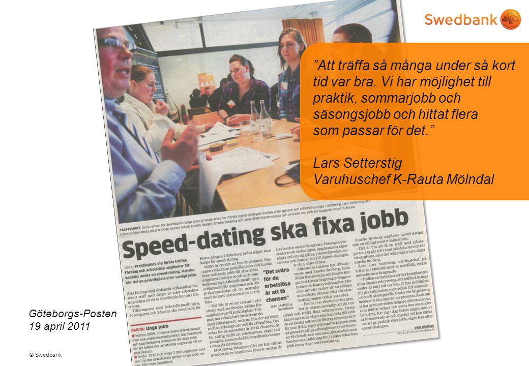 """© Swedbank """"Att träffa så många under så kort tid var bra. Vi har möjlighet till praktik, sommarjobb och säsongsjobb och hittat flera som passar för d"""