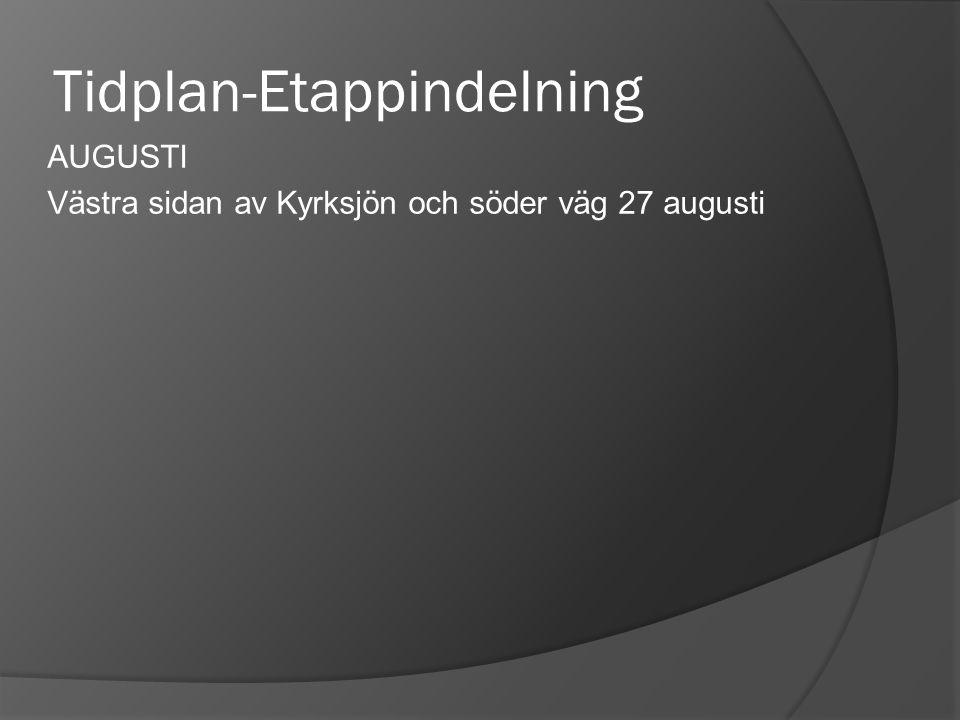 Tidplan-Etappindelning AUGUSTI Västra sidan av Kyrksjön och söder väg 27 augusti