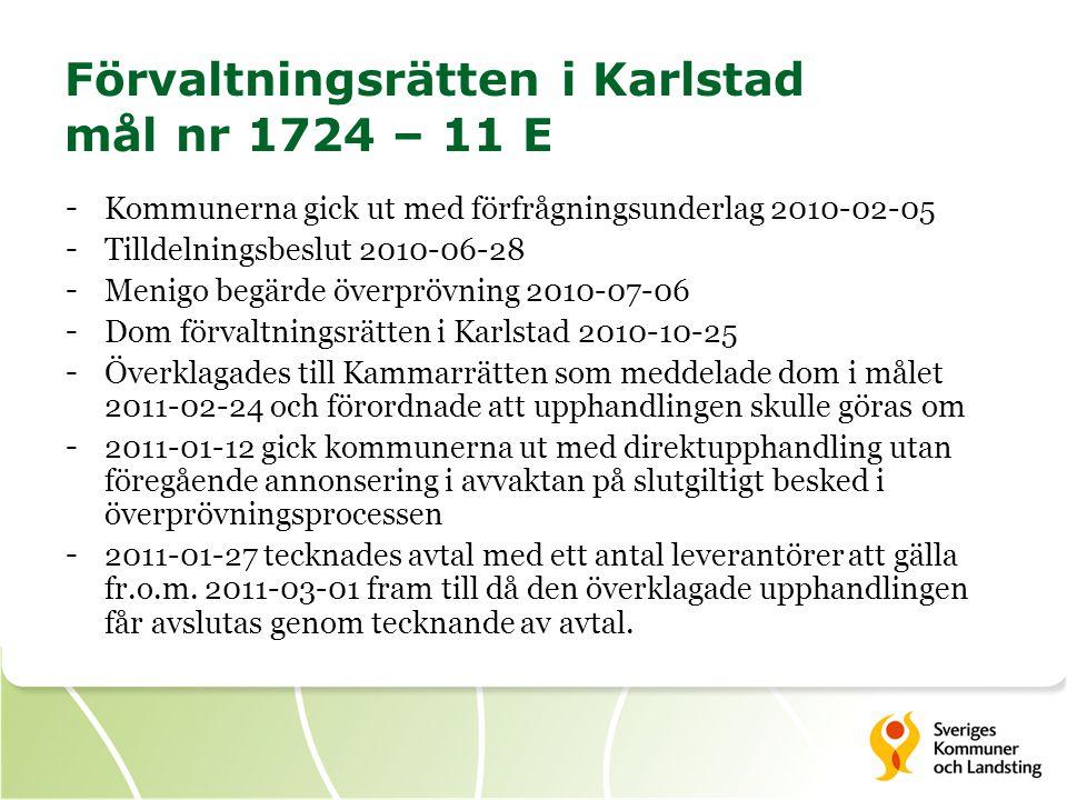Förvaltningsrätten i Karlstad mål nr 1724 – 11 E - Kommunerna gick ut med förfrågningsunderlag 2010-02-05 - Tilldelningsbeslut 2010-06-28 - Menigo beg
