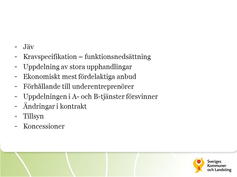 - Jäv - Kravspecifikation – funktionsnedsättning - Uppdelning av stora upphandlingar - Ekonomiskt mest fördelaktiga anbud - Förhållande till underentr