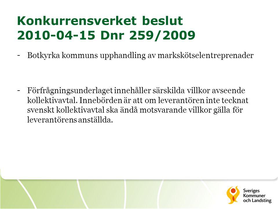 Konkurrensverket beslut 2010-04-15 Dnr 259/2009 - Botkyrka kommuns upphandling av markskötselentreprenader - Förfrågningsunderlaget innehåller särskil