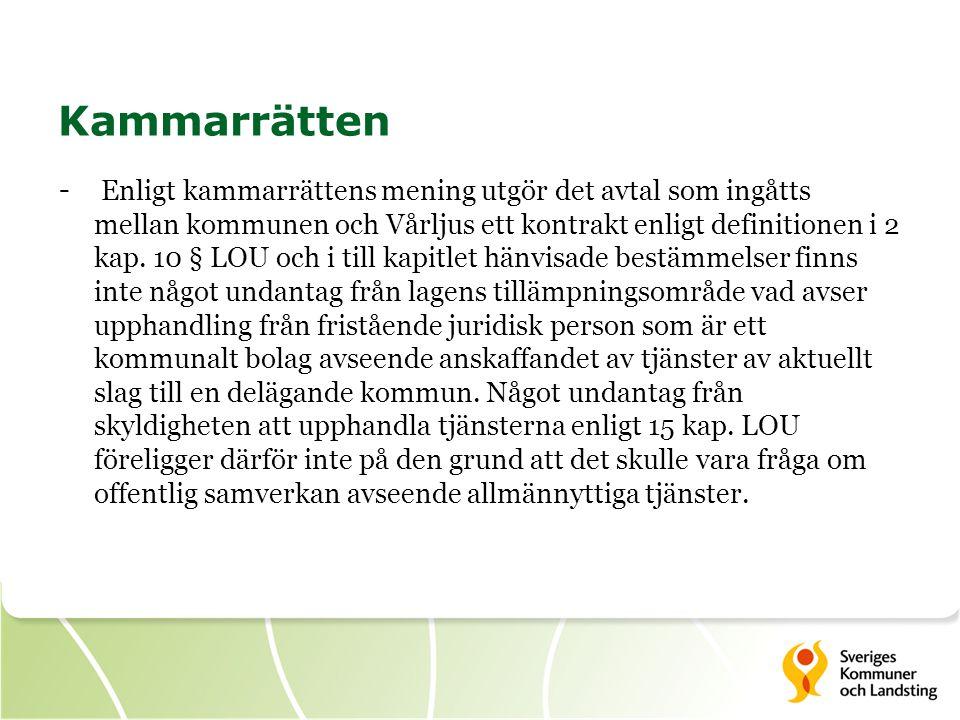 Kammarrätten - Enligt kammarrättens mening utgör det avtal som ingåtts mellan kommunen och Vårljus ett kontrakt enligt definitionen i 2 kap. 10 § LOU