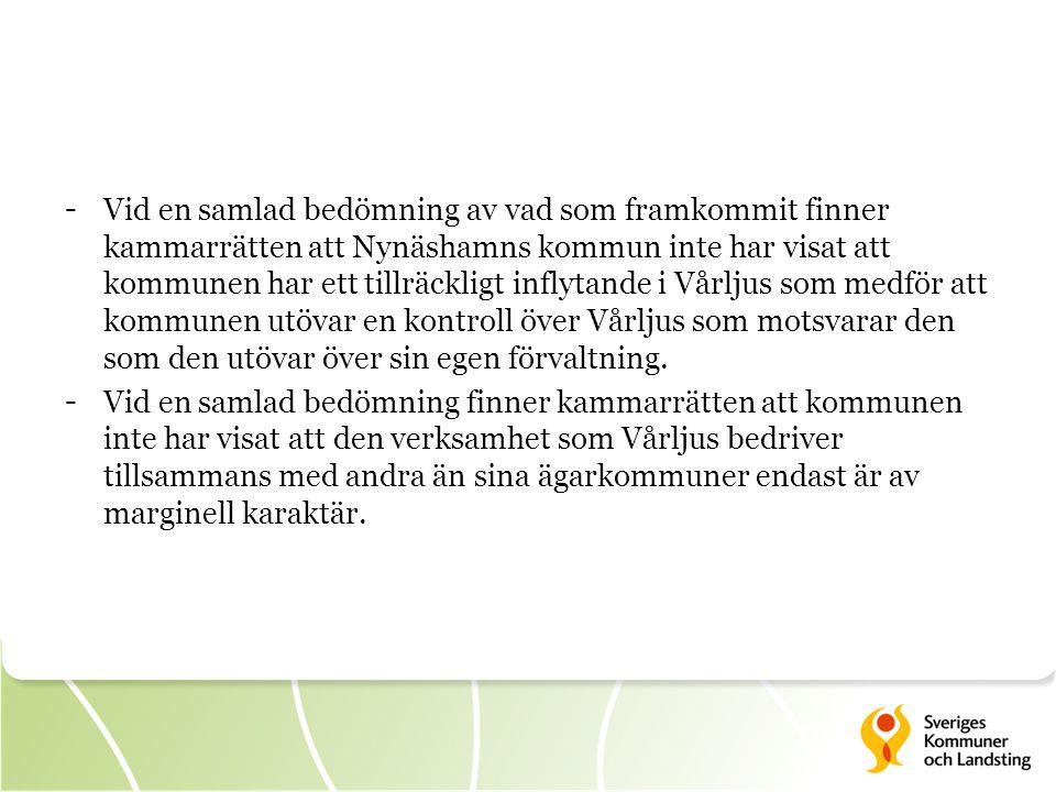 - Vid en samlad bedömning av vad som framkommit finner kammarrätten att Nynäshamns kommun inte har visat att kommunen har ett tillräckligt inflytande