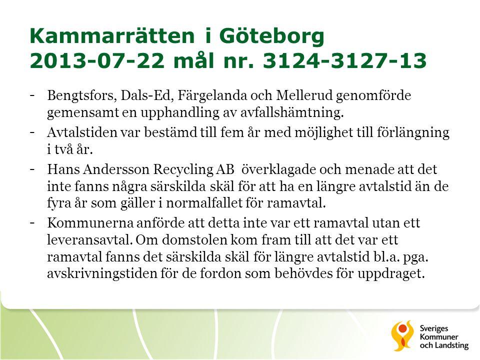 Kammarrätten i Göteborg 2013-07-22 mål nr. 3124-3127-13 - Bengtsfors, Dals-Ed, Färgelanda och Mellerud genomförde gemensamt en upphandling av avfallsh
