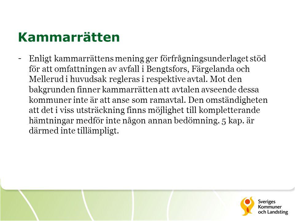 Kammarrätten - Enligt kammarrättens mening ger förfrågningsunderlaget stöd för att omfattningen av avfall i Bengtsfors, Färgelanda och Mellerud i huvu