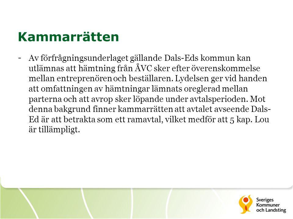 Kammarrätten - Av förfrågningsunderlaget gällande Dals-Eds kommun kan utlämnas att hämtning från ÅVC sker efter överenskommelse mellan entreprenören o