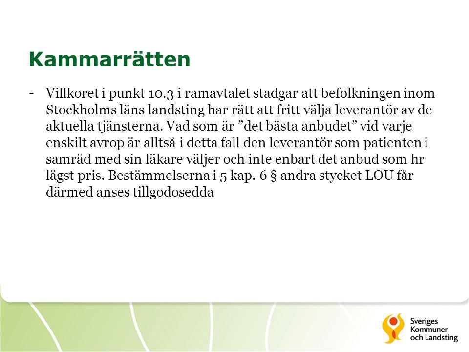 Kammarrätten - Villkoret i punkt 10.3 i ramavtalet stadgar att befolkningen inom Stockholms läns landsting har rätt att fritt välja leverantör av de a