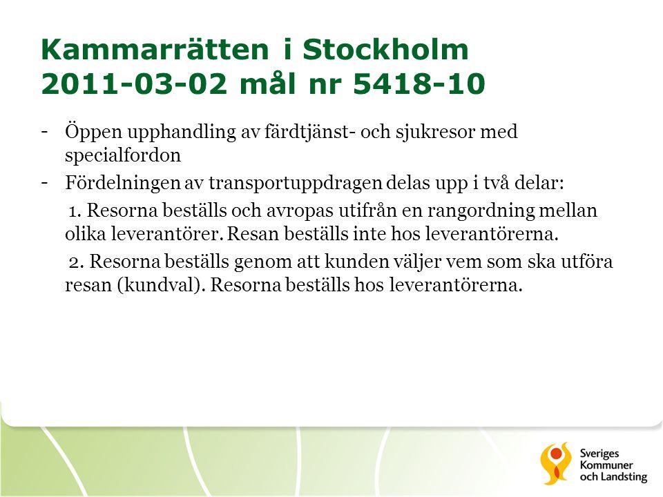 Kammarrätten i Stockholm 2011-03-02 mål nr 5418-10 - Öppen upphandling av färdtjänst- och sjukresor med specialfordon - Fördelningen av transportuppdr