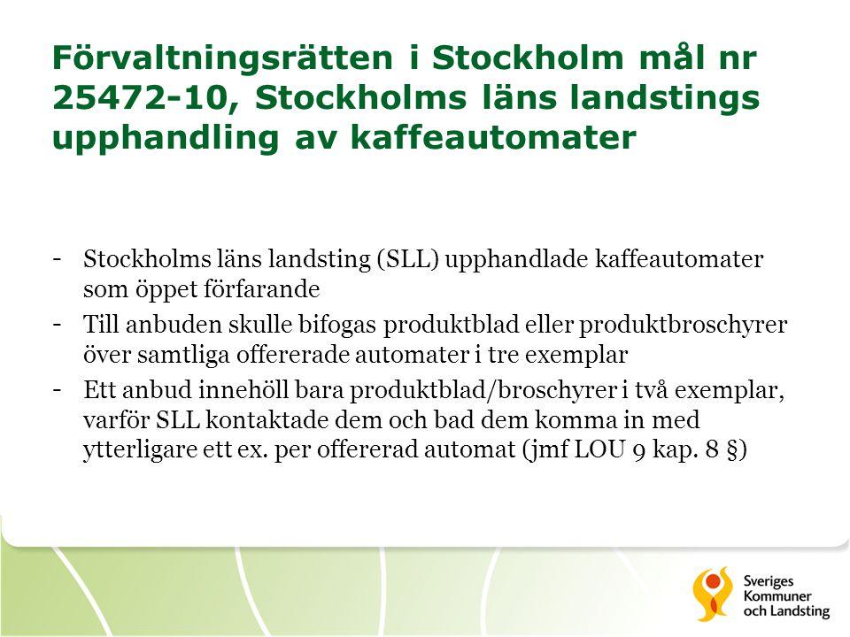 Förvaltningsrätten i Stockholm mål nr 25472-10, Stockholms läns landstings upphandling av kaffeautomater - Stockholms läns landsting (SLL) upphandlade
