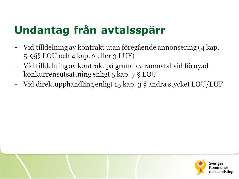 Undantag från avtalsspärr - Vid tilldelning av kontrakt utan föregående annonsering (4 kap. 5-9§§ LOU och 4 kap. 2 eller 3 LUF) - Vid tilldelning av k
