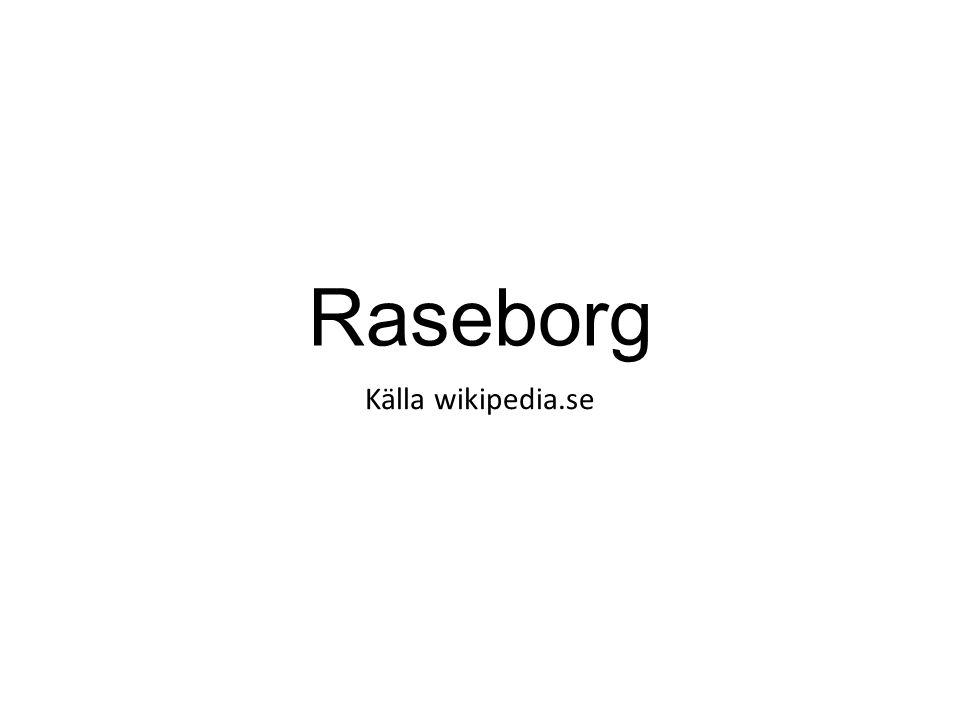 Raseborg • Stad i landskapet Nyland • Sammanslagning av kommunerna • Ekenäs • Karis • Pojo • Cirka 70 km väster om Helsingfors • Cirka 28 700 invånare • Tvåspråkig, svenska som majoritetsspråk ( ca 67,1%)